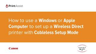 How to use a Windows or Apple computer to set up a Wireless Direct printer with Cableless Setup Mode