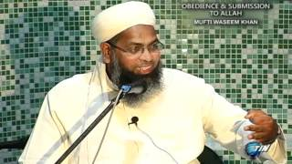 Mufti Waseem Khan - Obedience and Submission to Allah