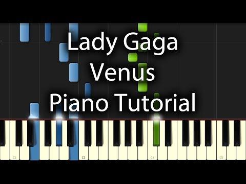 Lady Gaga - Venus Tutorial (How To Play On Piano)