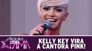 Máquina da Fama (10/08/15) - Kelly Key vira a cantora Pink!