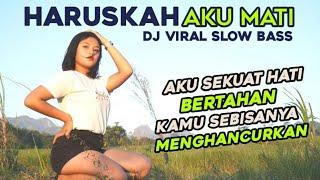 Download lagu DJ AKU SEKUAT HATI BERTAHAN KAMU SEBISANYA MENGHANCURKAN -HARUSKAH AKU MATI SLOW BEAT FULL BASS