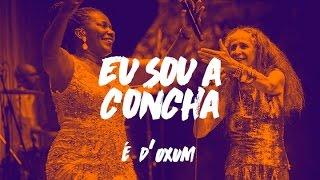 É D'Oxum - Margareth Menezes (Concha Acústica)