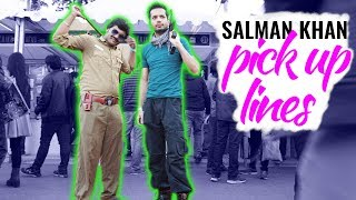 Picking Up Girls Using Salman Khan Pick Up Lines in India (Infield Pickup Compilation)