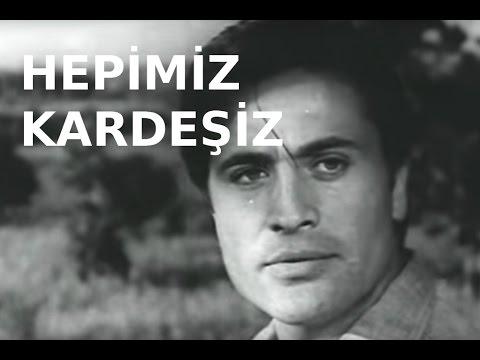 Hepimiz Karde�iz - T�rk Filmi