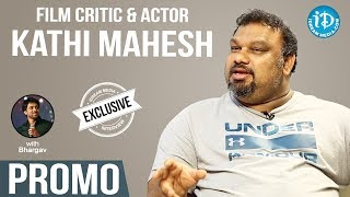 Film Critic & Actor Kathi Mahesh Exclusive Interview - Promo || Talking Movies With iDream