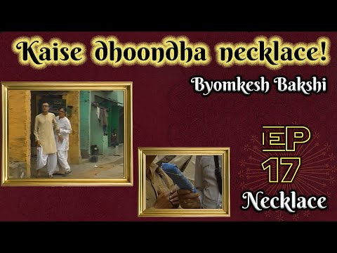 Byomkesh Bakshi: Ep#17 - Necklace video