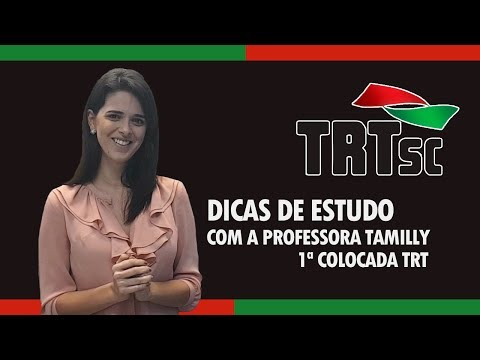 Concurso TRT-SC 2017: Dicas de estudo com Tamilly Viríssimo