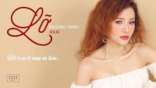 Lỡ | Phương Trinh Jolie | Lyrics Video | DADO MUSIC
