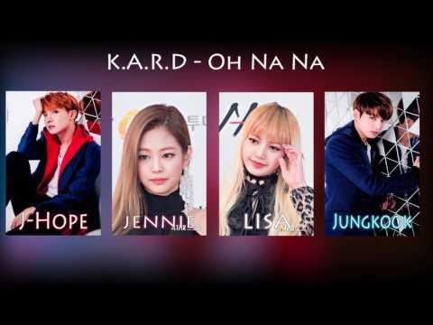 How Would BLACKPINK(Lisa,Jennie) & BTS(J-Hope,Jungkook) & ? Sing - K.A.R.D