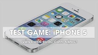 TEST GAME: iPhone 5, còn chơi được game nặng hay không?
