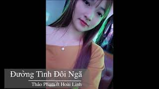 Đường Tình Đôi Ngã | Cover : Thảo Phạm ft Hoài Linh