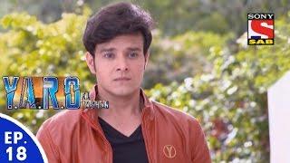 Y.A.R.O Ka Tashan - यारों का टशन - Episode 18 - 18th August, 2016