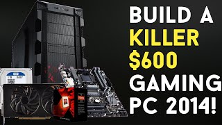 BUILD A $600 KILLER Budget Gaming PC Build 2015!
