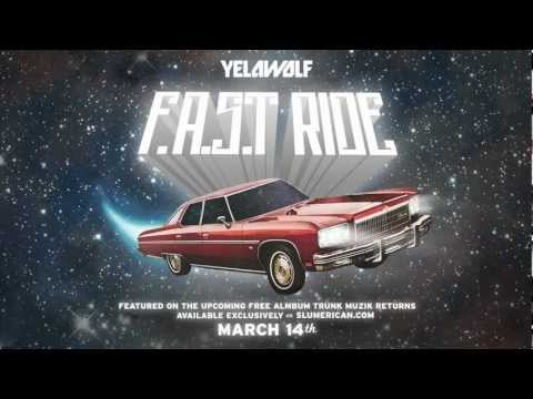 YelaWolf - F.A.S.T RIDE (Produced By Supahot Beats)
