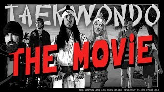 TAEKWONDO THE MOVIE - Walk off the Earth