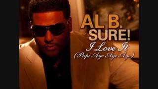Al B. Sure! - I Love It (Papi Aye Aye Aye)