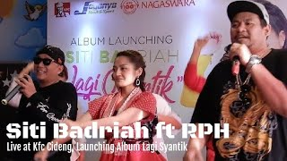 Siti Badriah Feat Rph Lagi Syantik X Lagi Tamvan Live At Kfc Cideng