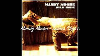 Watch Mandy Moore Ladies Choice video