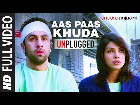 Aas Paas Khuda Unplugged Full Song Anjaana Anjaani | Ranbir...