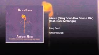 Izizwe (Blaq Soul Afro Dance Mix) (feat. Busi Mhlongo)