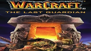 Warcraft 3 -  The Last Guardian
