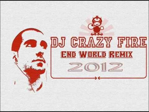 Dj Crazy Fire - End World Remix