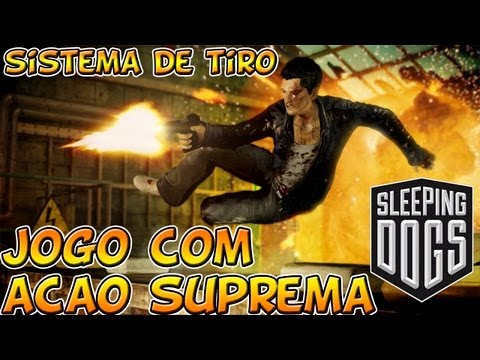 Sleeping Dog - Sistema de Tiros e Um Jogo com Ao Suprema