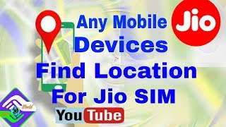 How to find Mobile location for Jio sim