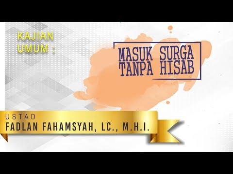Masuk Surga Tanpa Hisab Dengan Tauhid Ustadz fadlan Fahamsyah, Lc , M H I