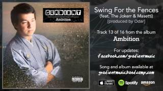 Gradient - Swing For the Fences (feat. The Jokerr & Masetti) (with lyrics)