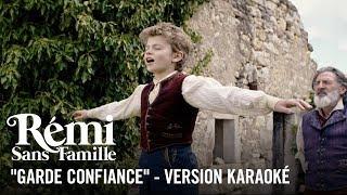 Garde Confiance - Karaoké - Rémi sans famille