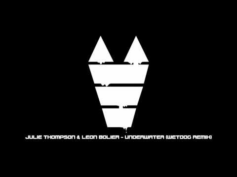 Julie Thompson & Leon Bolier - Underwater (Wetdog Remix)