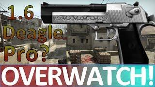 1.6 Deagle Pro! CS:GO OVERWATCH!