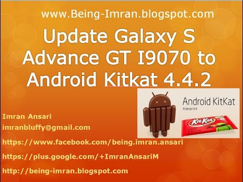[How to Install] Update Galaxy S Advance GT- I9070 to Android 4.4.2 KitKat