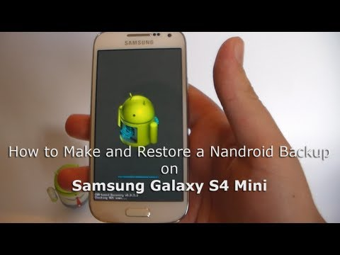Make and Restore a Nandroid Backup on Samsung Galaxy S4 Mini [How To]