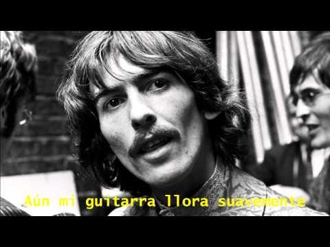 George Harrison - While My Guitar Gently Weeps (Subtitulada en Español)