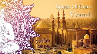 Vyanah - Spirits Of Cairo