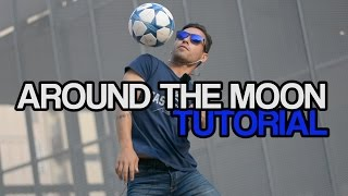 Around the Moon Tutorial | Football Freestyle Trick by Fast Foot Crew