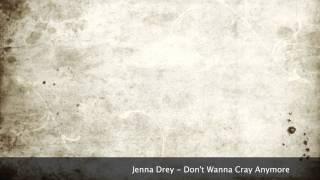 Jenna Drey - Don't Wanna Cry Anymore