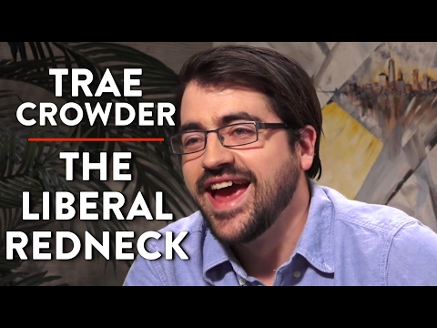 Trae Crowder, The Liberal Redneck (Pt. 1)