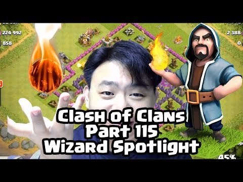 Clash Of Clans - 115 -  Wizard Spotlight