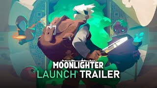 Moonlighter | Official Launch Trailer