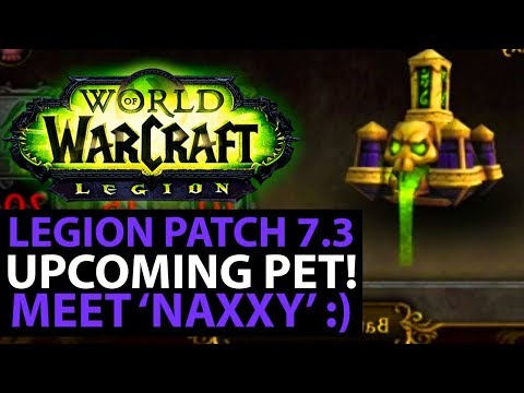 World Of Warcraft Legion Patch 7.3 MEET NAXXY - NEW HALLOW'S END PET! AVAILABLE SOON!
