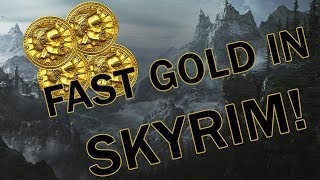 THE FASTEST WAY TO EARN GOLD IN SKYRIM!!