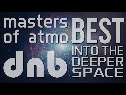 Best Of Masters Of Atmospheric Drum And Bass - Into The Deeper Space