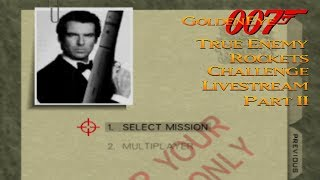 GoldenEye 007 N64 - True Enemy Rockets Livestream - Real N64 capture (Part 2/2)
