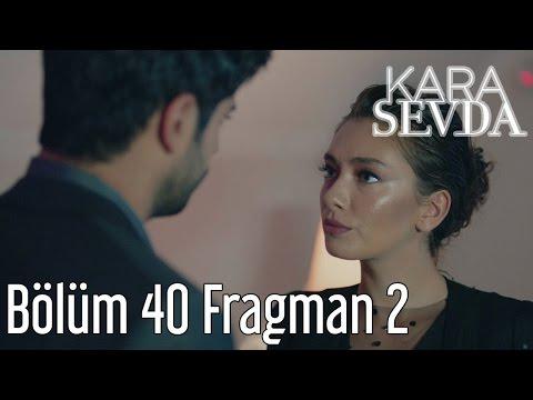 Kara Sevda 40. Bölüm 2. Fragman