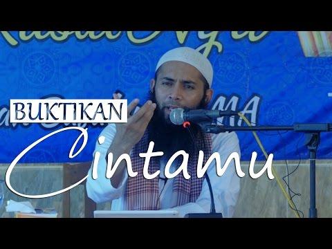 Kajian Umum : Buktikan Cintamu - Ustadz DR. Syafiq Basalamah, MA.