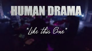 "HUMAN DRAMA ""Like this One"" LIVE MEXICO CITY"