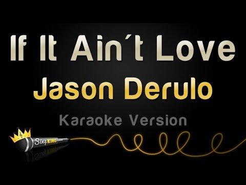 Jason Derulo - If It Ain't Love (Karaoke Version)